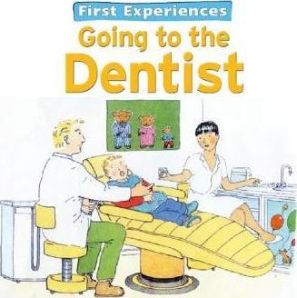 First Experiences... Going to the Dentist