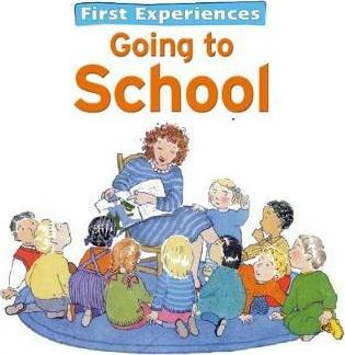 First Experiences... Going to School