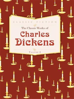 The Classic Works of Charles Dickens Volume 2