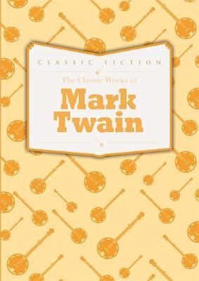 The Classic Works of Mark Twain