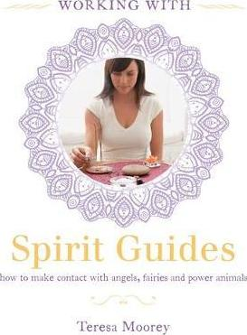 Working with: Spirit Guides