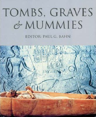Tombs, Graves and Mummies