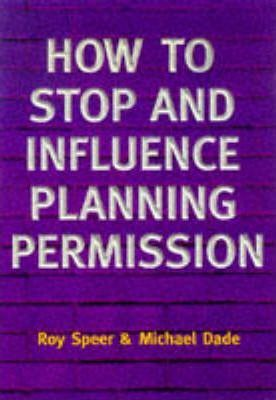 How to Stop and Influence Planning Permission