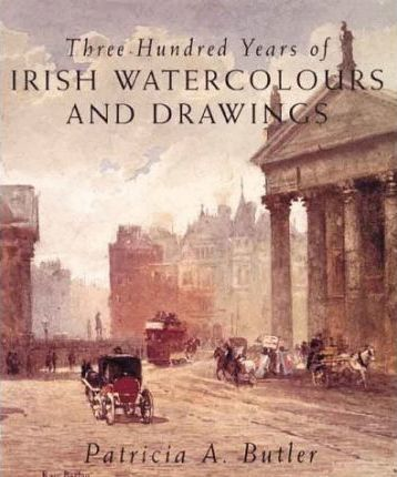 Three Hundred Years of Irish Watercolours and Drawings