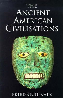 The Ancient American Civilizations