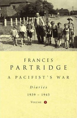 A Pacifist's War: Diaries 1939-1945 v. 1