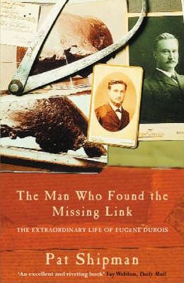 The Man Who Found the Missing Link