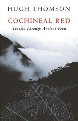 Astrosadventuresbookclub.com Cochineal Red : Travels Through Ancient Peru Image