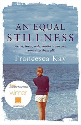 An Equal Stillness : Winner of the Orange Award for New Writers 2009