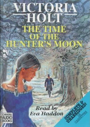The Time of the Hunter's Moon: Complete & Unabridged