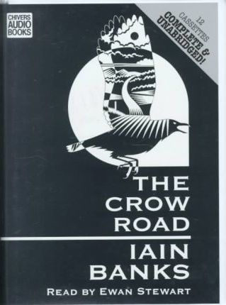 The Crow Road: Complete & Unabridged
