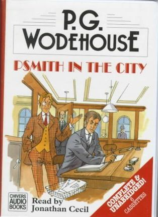 Psmith in the City: Complete & Unabridged