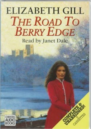 The Road to Berry Edge: Complete & Unabridged