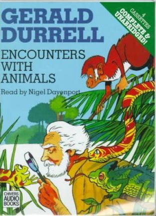 Encounters with Animals: Complete & Unabridged