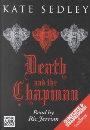 Death and the Chapman: Complete & Unabridged