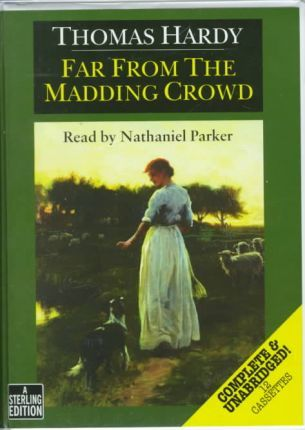 Far from the Madding Crowd: Complete & Unabridged