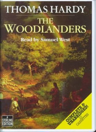The Woodlanders: Complete & Unabridged