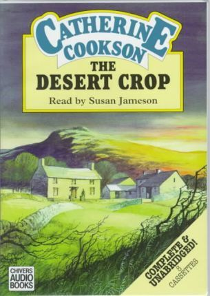 The Desert Crop: Complete & Unabridged
