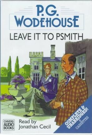 Leave it to Psmith: Complete & Unabridged