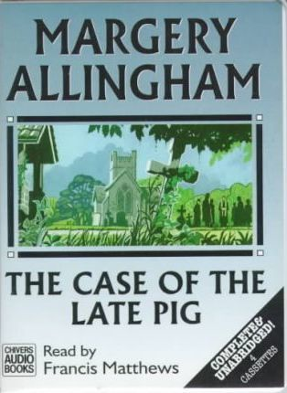 The Case of the Late Pig: Complete & Unabridged