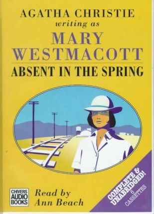 Absent in the Spring: Complete & Unabridged