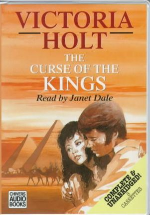 The Curse of the Kings: Complete & Unabridged
