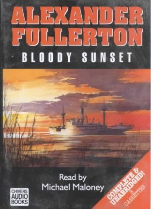 Bloody Sunset: Complete & Unabridged