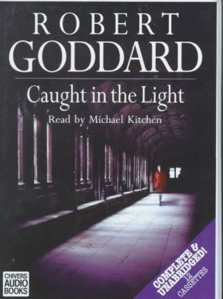 Caught in the Light: Complete & Unabridged