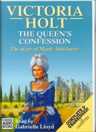 The Queen's Confession: Complete & Unabridged