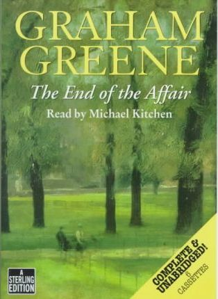 The End of the Affair: Complete & Unabridged