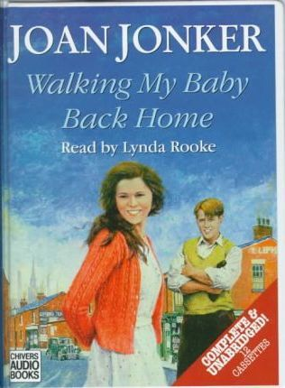 Walking My Baby Back Home: Complete & Unabridged