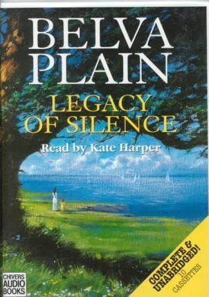 Legacy of Silence: Complete & Unabridged