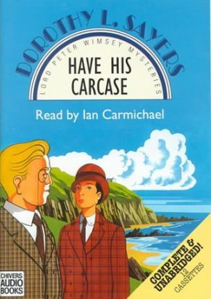 Have His Carcase: Complete & Unabridged