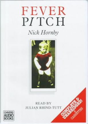 Fever Pitch: Complete & Unabridged
