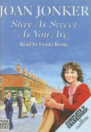 Stay as Sweet as You Are: Complete & Unabridged