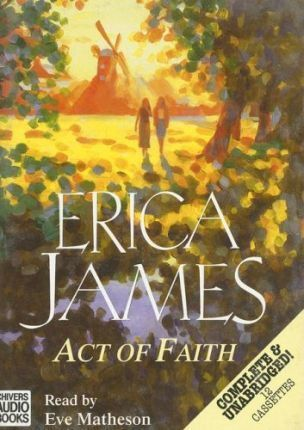 Act of Faith: Complete & Unabridged