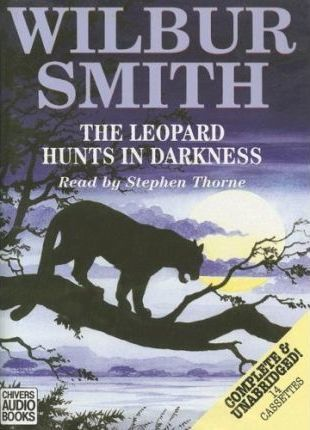 The Leopard Hunts in Darkness: Complete & Unabridged