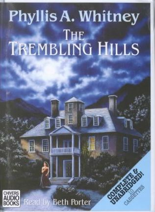 The Trembling Hills: Complete & Unabridged