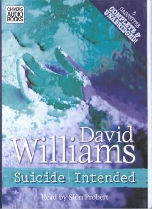 Suicide Intended: Complete & Unabridged