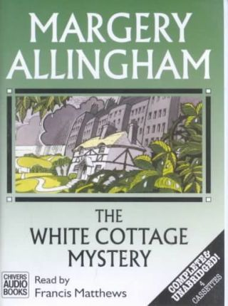 The White Cottage Mystery: Complete & Unabridged