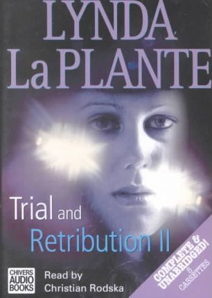 Trial and Retribution: Complete & Unabridged No. 2