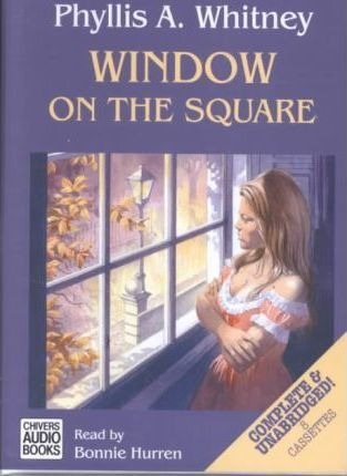Window on the Square: Complete & Unabridged