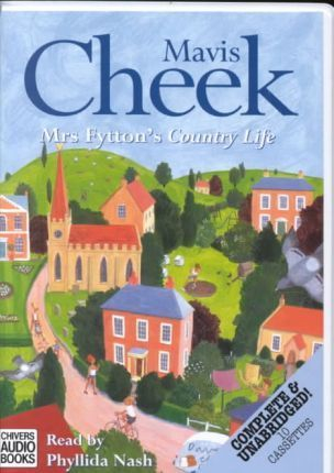 Mrs. Fytton's Country Life: Complete & Unabridged