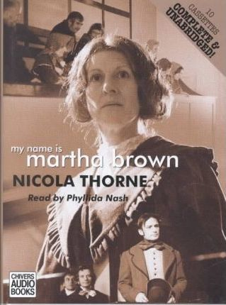 My Name is Martha Brown: Complete & Unabridged