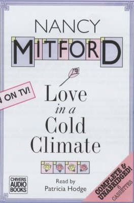 Love in a Cold Climate: Complete & Unabridged