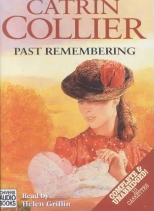Past Remembering: Complete & Unabridged