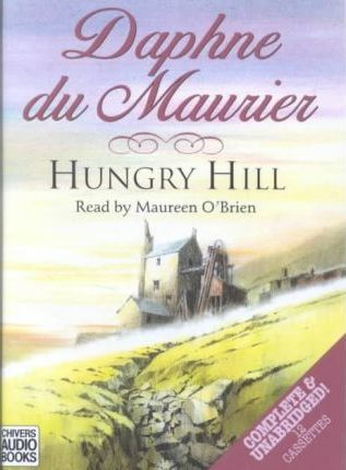 Hungry Hill: Complete & Unabridged