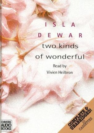 Two Kinds of Wonderful: Complete & Unabridged
