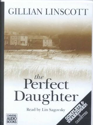 The Perfect Daughter: Complete & Unabridged