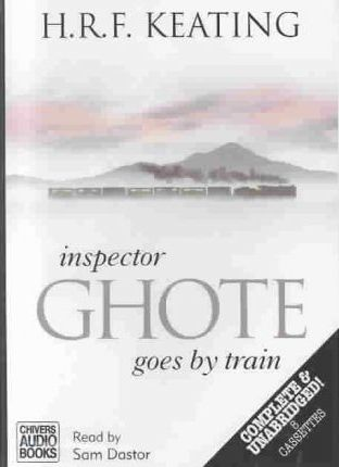 Inspector Ghote Goes by Train: Complete & Unabridged